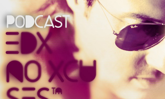 "Exclusive || EDX Presents No Xcuses 290 & ""Omertà""!"