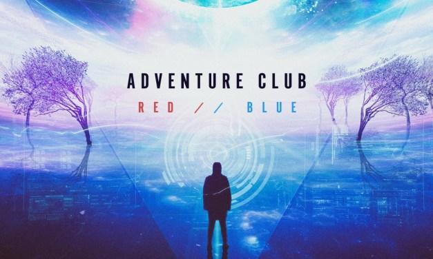 Album Review || Adventure Club – Red // Blue