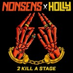 """NONSENS Close The Year With Collab """"2 Kill A Stage"""""""