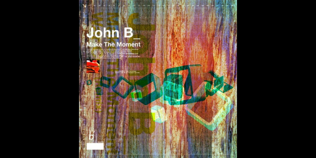 #TBT || John B – Make The Moment [Beta Recordings]
