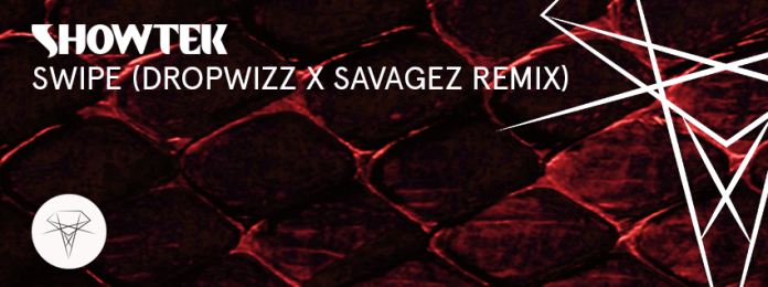 showtek - swipe dropwizz x savagez remix