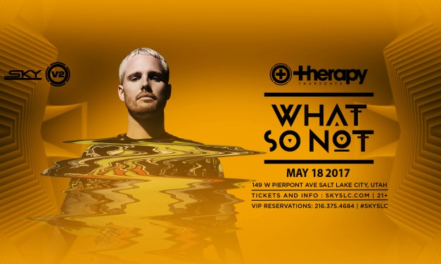 What So Not @ Therapy Thursdays || Event Preview
