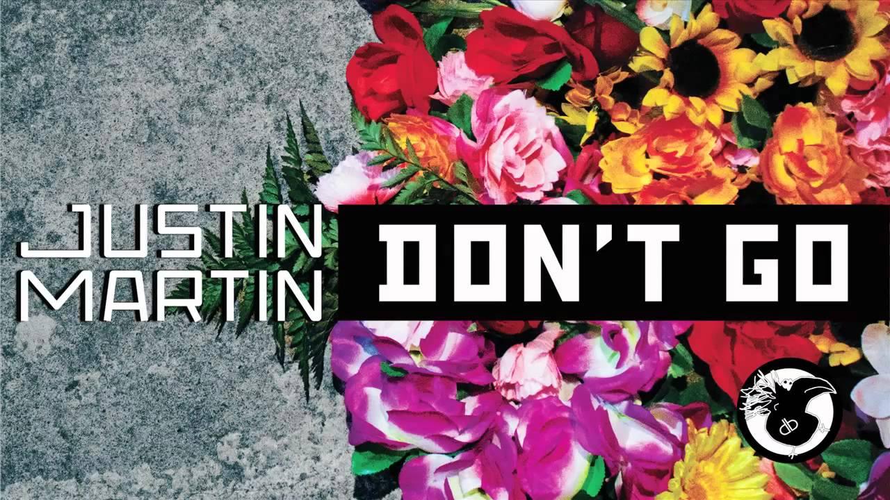 #TBT || Justin Martin – Don't Go