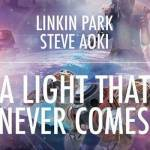 #TBT || Linkin Park x Steve Aoki – A Light That Never Comes