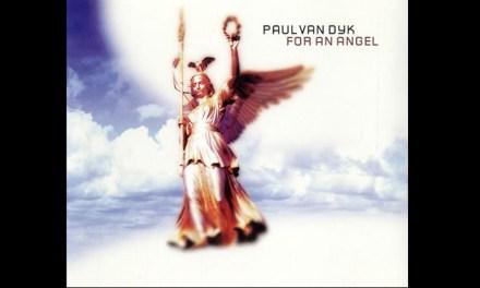 #TBT || Paul van Dyk – For An Angel