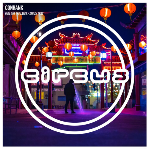 Conrak - Pull Out The Laser / Smash That