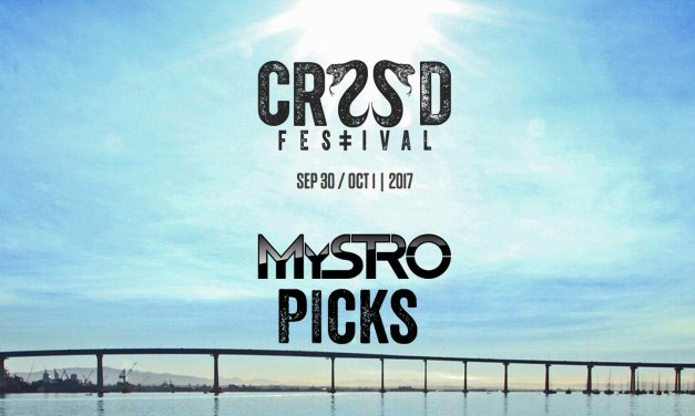 CRSSD Festival Fall 2017 || MyStro's Top Picks