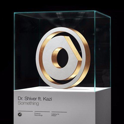 Dr Shiver ft Kazi-Something Cover Art