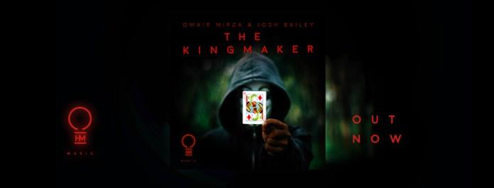 Omair Mirza -The Kingmaker