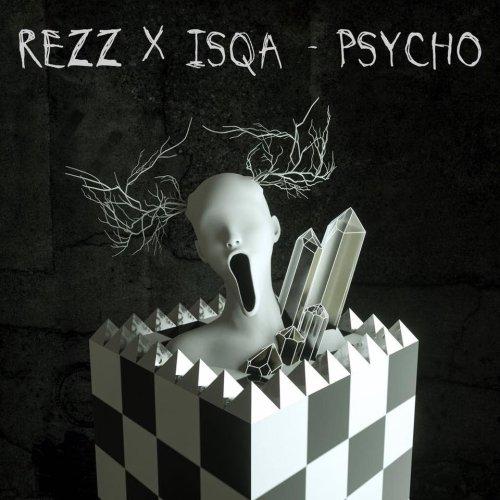 REZZ x Isqa Psycho