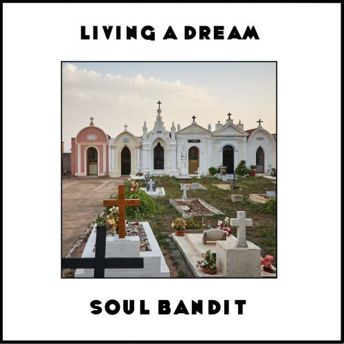Soul Bandit - Living A Dream