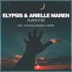 Elypsis & Arielle Maren-Always Be