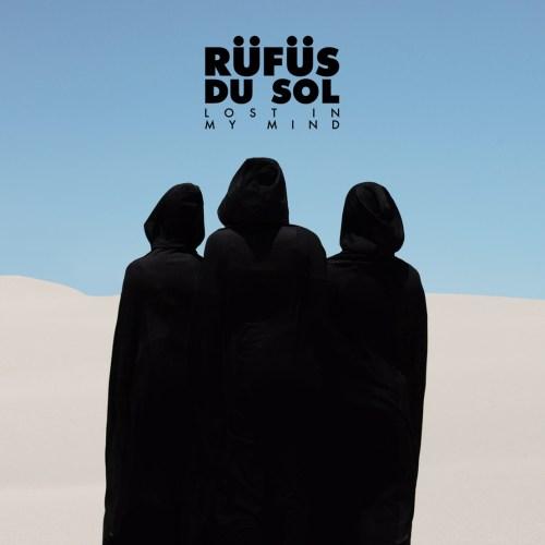 RUFUS DU SOL Lost In My Mind