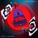 """Mixed Signals"" - Rezz & Blanke"