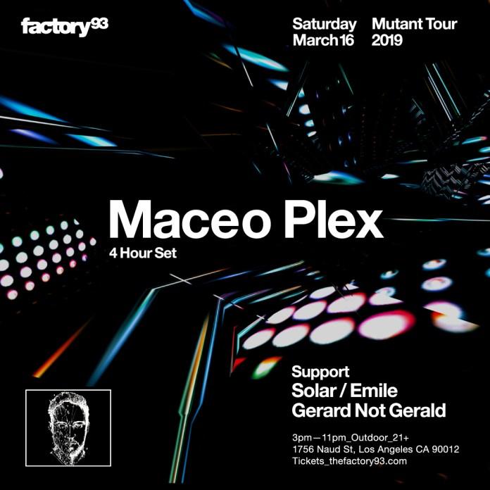 Factory 93 Presents Maceo Plex Mutant Tour