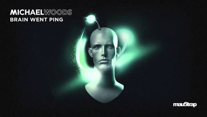 Michael Woods - Brain Went Ping