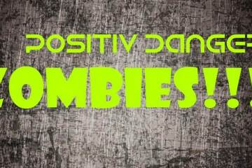 positiv danger zombies