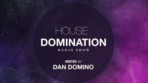 Dan Domino House Domination Radio Show