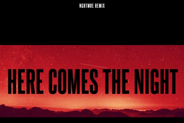 nghtmre here comes the night