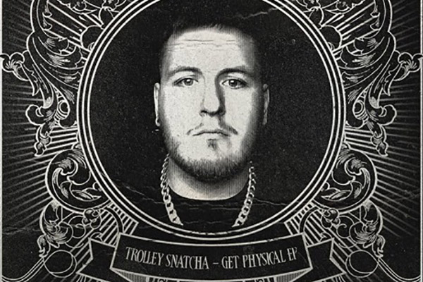 Trolley Snatcha - Get Physical EP