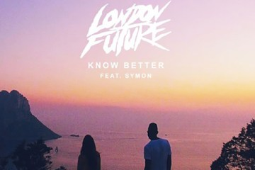 London Future ft. SYMON - Know Better