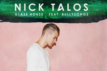 Nick Talos - Glass House ft. BullySongs