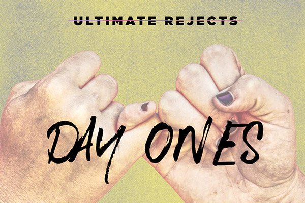Ultimate Rejects & X-Change - Day Ones