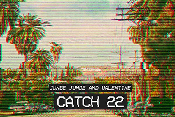 Junge Junge & Valentine - Catch 22