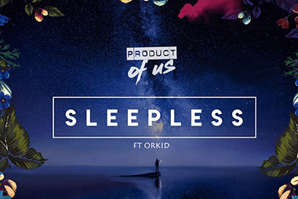 Product Of Us ft. ORKID - Sleepless