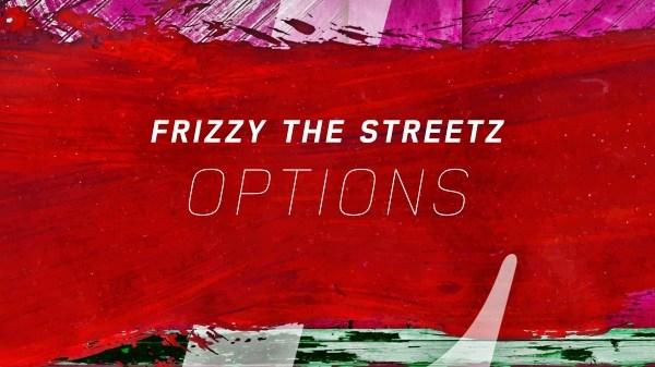 frizzy the streetz options