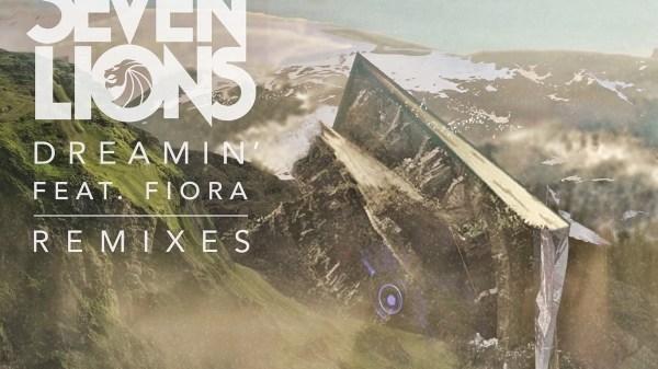 seven lions dreamin remixes