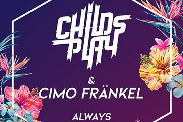 ChildsPlay ft. Cimo Frankel - Always