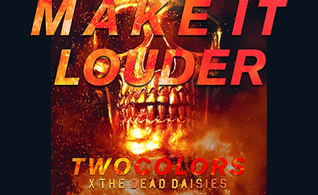 twocolors x The Dead Daisies - Make It Louder