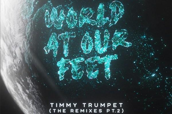 Timmy Trumpet - World At Our Feet Remixes Pt. 2