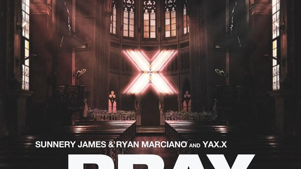 Sunnery James Ryan Marciano YAX.X PRAY