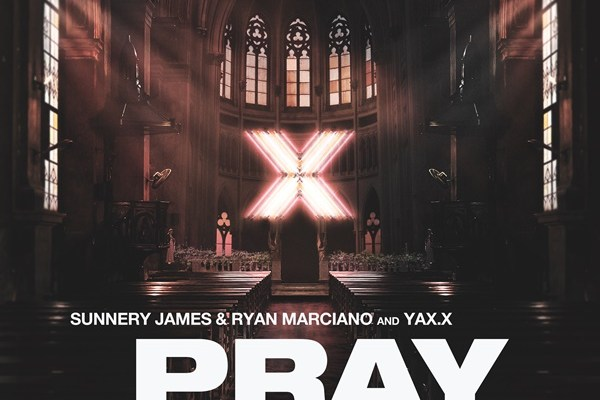 Sunnery James Ryan Marciano YAX.X PRAY