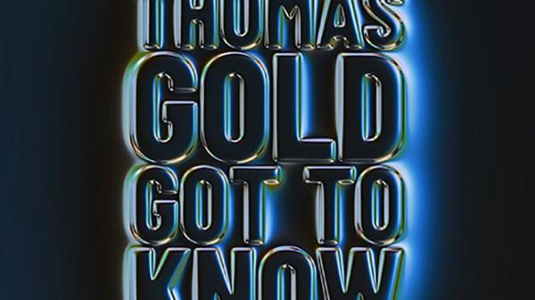 Thomas Gold - Got To Know