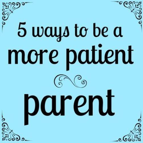 5 ways to be more patient parent