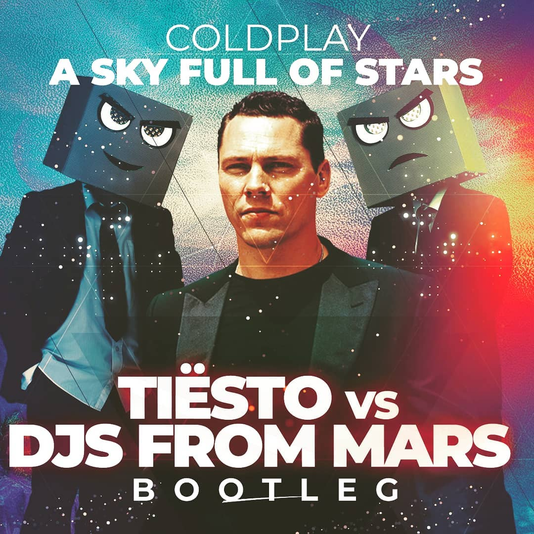 Coldplay - A Sky Full Of Stars (Tiësto vs Djs From Mars