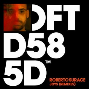 Roberto Surace – Joys – Remixes [DFTD585D14] - EDM Waves Free Download