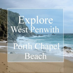 Explore west Penwith Porthchapel beach unspoilt beach