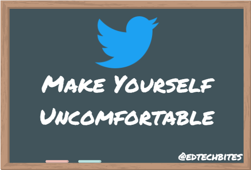 Make Yourself Uncomfortable