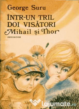 Într-un tril doi visători, Mihail și Thor, de George Suru