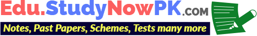 StudyNowPK.COM – Notes, Past Papers, Test Papers, Scheme of Studies, Result