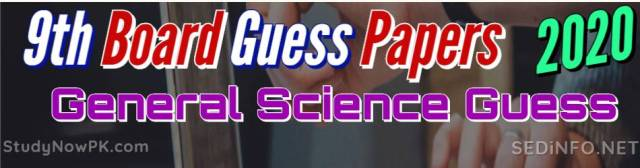 9th General Science Guess Papers with Sure Success Latest 2020