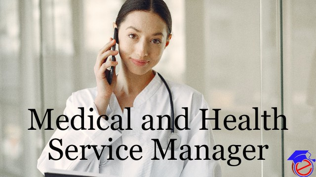 Medical and Health Service Manager
