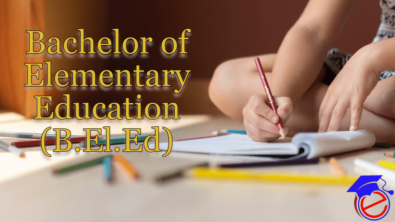 https://edubeginner.com/wp-content/uploads/2021/02/B.El_.Ed-Bachelor-of-Elementary-Education.png