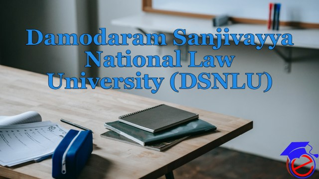 Damodaram Sanjivayya National Law University (DSNLU)