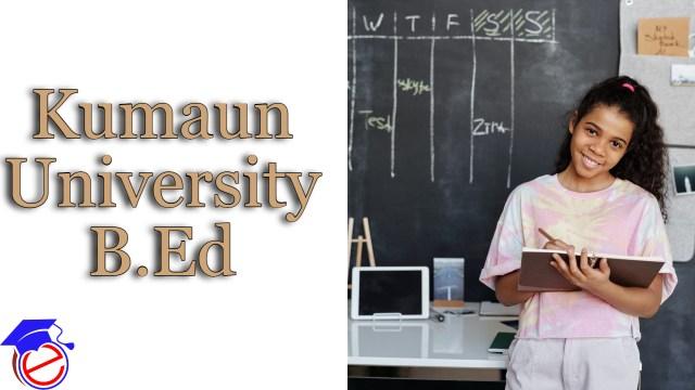 Kumaun University B.Ed