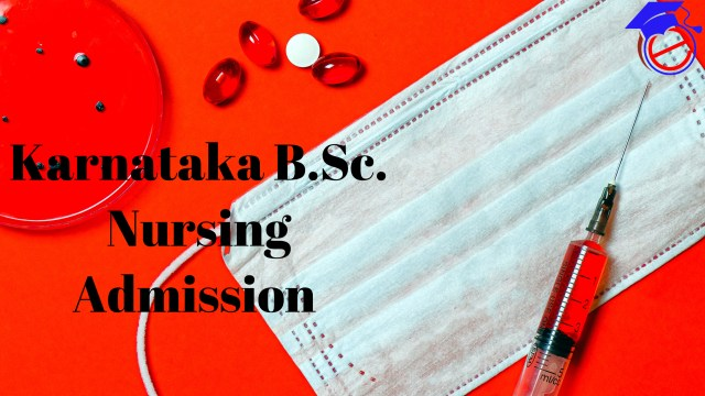 Karnataka B.Sc. Nursing Admission 2021